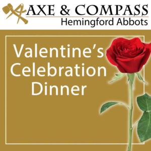 Valentine's Dinner 14th February | Axe and Compass Hemingford Abbots